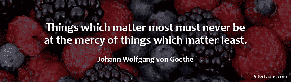 Things which matter most must never be at the mercy of things which matter least.